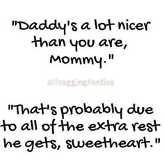 Funny quotes about life hilarious laughing mom super ideas Motherhood Funny, Quotes About Motherhood, Mommy Quotes, Funny Mom Quotes, Funny Toddler Quotes, Funny Memes, Life Quotes, Mommy Humor, Kids Humor
