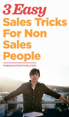 3 Easy Sales Tricks For Non Sales People