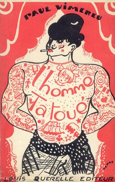Homme Tatoué (1930) by pilllpat (agence eureka), via Flickr. Circus & sideshow vintage inspired tattooed man in hat.  Prints & graphic illustration.  DIY crafts, collages, mixed media art, scrap booking, gift tags & labels.