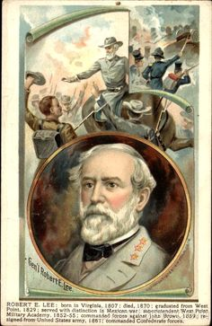 *ROBERT E. LEE~Postcard.born in Virginia, 1807:died, 1870: graduated from West Point,1829: served w/distinction in Mexican War:superintendent West Point Millitary Academy,1852-55; commanded forces against John Brown,1859; resigned from U.S.Army, 1861; commanded Confederate forces.
