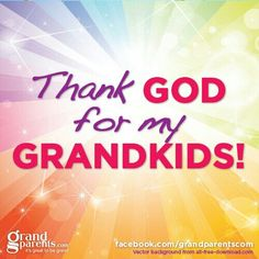 Thank God for my five grandchildren, 1 grandson and 4 granddaughters. I don't get to see them, but God does and I pray without ceasing for them. Quotes About Grandchildren, Grandma Quotes, Love Of My Life, My Love, Thank You God, Grandma And Grandpa, A Blessing, My Children, Healthy Children