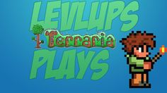 Terraria lets play video , how to not play it