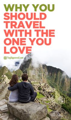 Why You Should Travel With the One You Love