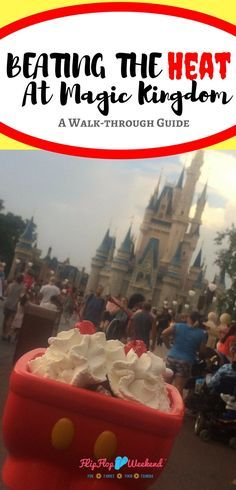 this walk-through guide, with tips and ideas, to fully enjoy your day at Walt Disney World's Magic Kingdom...even when it is crazy hot outside! #wdw #Disney