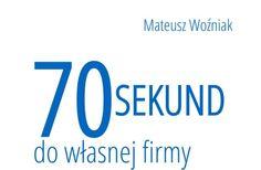 Rośnie liczba małych i średnich firm, polskim przedsiębiorcom wciąż jednak brakuje wiedzy na temat znaczenia marketingu i jego wpływu na sukces firmy - wynika z raportu '70 sekund do własnej firmy' przygotowanego przez Mateusza Woźniaka. Wśród małych i średnich przedsiębiorców wciąż jeszcze pokutuje przekonanie, że marketing to po prostu inna nazwa reklamy.