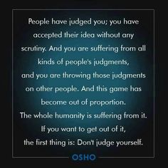 . Osho Quotes On Life, Yoga Quotes, Words Quotes, Wise Words, Validation Quotes, Smart Quotes, Awesome Quotes, Dear Self, Love Truths