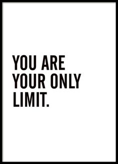 You are your onyl limit