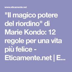 """""""Il magico potere del riordino"""" di Marie Kondo: 12 regole per una vita più felice - Eticamente.net   Eticamente.net"""