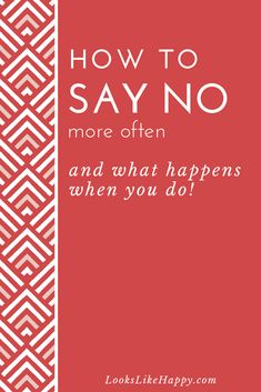 How to Say No and What Happens When You Do - No. Nope. Nada. Non. Not Happening. However you want to say it. just start!   #selfcare #howtosayno