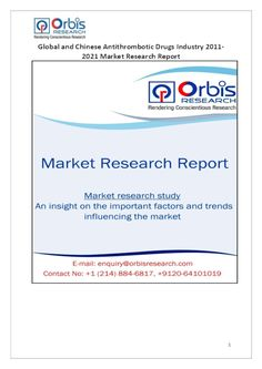 The 'Global and Chinese Antithrombotic Drugs Industry, 2011-2021 Market Research Report' is a professional and in-depth study on the current state of the global Antithrombotic Drugs industry with a focus on the Chinese market.  Browse the full report @ http://www.orbisresearch.com/reports/index/global-and-chinese-antithrombotic-drugs-industry-2011-2021-market-research-report .  Request a sample for this report @ http://www.orbisresearch.com/contacts/request-sample/144335 .