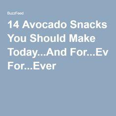 14 Avocado Snacks You Should Make Today...And For...Ever