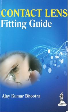 Contact lens : fitting guide / Ajay Kumar Bhootra