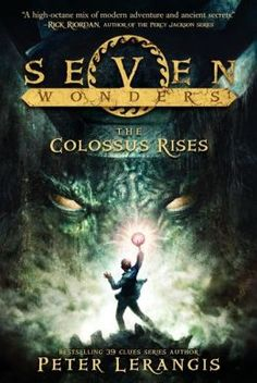 Seven Wonders: The Colossus Rises (Book 1) by Peter Lerangis