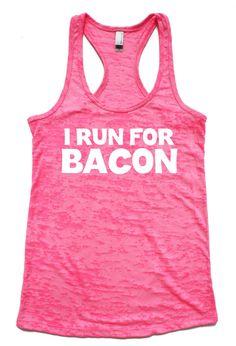 I Run for Bacon Tank Top Burnout Racerback Tank by Sweatyselfie
