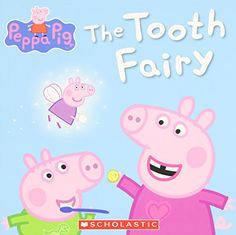 Peppa Pig: The Tooth Fairy by Scholastic http://www.amazon.com/dp/054546806X/ref=cm_sw_r_pi_dp_r2K2vb1FT1RJ0