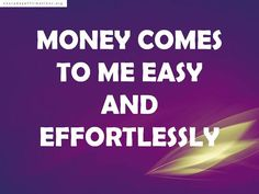 Affirmations for Money: Money comes to me easy and effortlessly.I'm gateful for earning good amount of money:)I got 50.000.000 forints. My mind is opened to experience lots of money.
