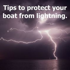 How to protect you and your boat from Lightning. http://blog.nboat.com
