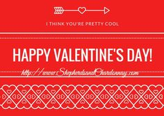 Happy Valentines Day From http://Shepherdsandchardonnay.com  Thanks for following! You are the Best !!!!!