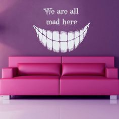 Cheshire Cat Wall Decals Alice In Wonderland Quote Vinyl Decal Sticker We Are All Mad Here Art Mural Kids Nursery Baby Room Decor Welcome to Alice In Wonderland Room, Alice And Wonderland Quotes, Vinyl Wall Quotes, Vinyl Wall Decals, Kids Room Murals, Wall Murals, Nursery Room Decor, Home Decor Wall Art, Halloween Phrases