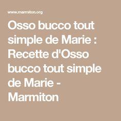 Osso bucco tout simple de Marie : Recette d'Osso bucco tout simple de Marie - Marmiton