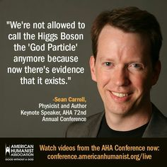We're not allowed to call the Higgs Boson the God Particle anymore because now there's evidence that it exists.