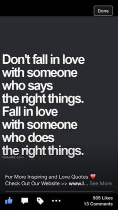 Even though saying the right things means a good bit  but its the person in who they are that matters...time will heal everythimf..dont rush it go slow, whats meant to be will be!:)