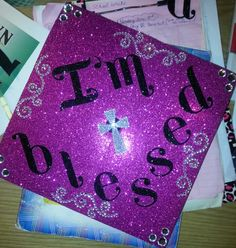Decorated Graduation cap...masters degree...bling bling. I'm blessed, DIY
