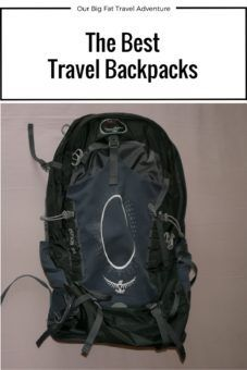 Find out how we choose our travel backpacks - here's a summary of how to find the best backpacks for travelling