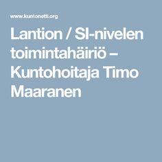 Lantion / SI-nivelen toimintahäiriö – Kuntohoitaja Timo Maaranen