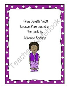 Coretta Scott by Ntozake Shange Illustrated by Kadir Nelson Free Lesson Plan from Research Based Teaching Tools on TeachersNotebook.com -  (1 page)  - Free lesson plan based on this poetic story about Coretta Scott.