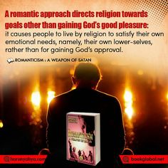 A romantic approach directs religion towards goals other than gaining God's good pleasure: it causes people to live by religion to satisfy their own emotional needs, namely, their own lower-selves, rather than for gaining God's approval. Romanticism, Gain, Religion, Self, Books, Sayings, Live, Quotes, People
