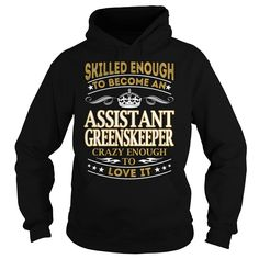 Assistant Greenskeeper Skilled Enough Job Title TShirt