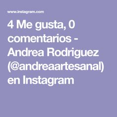 4 Me gusta, 0 comentarios - Andrea Rodriguez (@andreaartesanal) en Instagram My Job, Instagram, Ideas, I Like You, Parties Kids, Thoughts