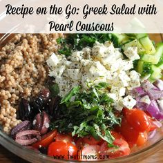 Two Fit Moms Recipe on the Go - Greek Salad with Couscous.
