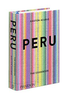 Peru: The Cookbook by Gastón Acurio http://www.amazon.com/dp/0714869201/ref=cm_sw_r_pi_dp_EoCBvb0X5VHC4