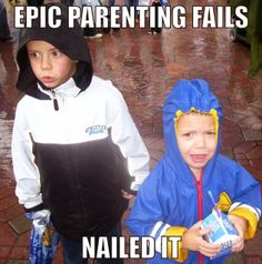 M.O.B. Mentalities: Epic Parenting Fails: Nailed It!