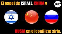 El papel de Israel, China y Rusia en el conflicto sirio, 1 de 2