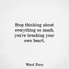 You're breaking your own heart ❤️