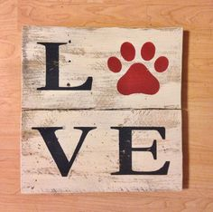 Paw Love Pallet  Pet friendly household? Make sure everyone knows it with this creative pallet.