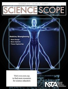 "The December issue of Science Scope is now online! This month, introduce your students to the exciting fields of medicine and bioengineering. Be sure to check out our free article this month, ""No Ordinary Coronary,"" all about stent design.  http://www.nsta.org/publications/browse_journals.aspx?action=issue&id=98175"