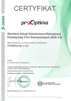 W grudniu 2016 roku ProOptima przeszła pomyślnie audyt certyfikacyjny SUS.2.0.  Certyfikat jest gwarancją, że legitymująca się nim firma oferuje najwyższej jakości usługi szkoleniowo-doradcze.