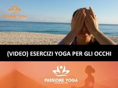 ♥️ Esercizi yoga per gli occhi - YouTube