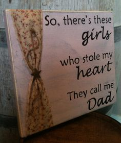 Daddy's Girls Primitive Wood Sign. $18.00, via Etsy.