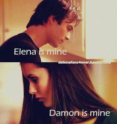 Elena is mine...Damon is mine ❤