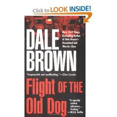 Flight of the Old Dog  Love Dale Brown's series of flying/mystery novels