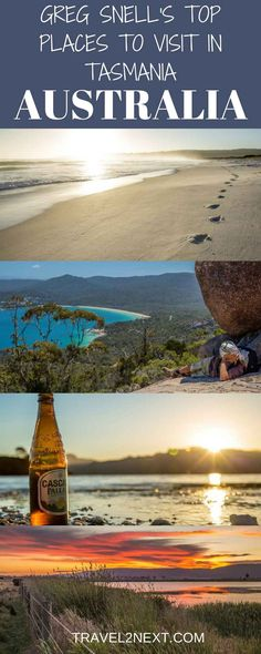 Greg Snell's best places to visit in Tasmania. Tasmania is special because it has a lot to offer in a very small space.