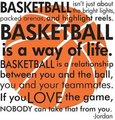 When you play basketball, you arent playing against an opponent.. You're playing against the game of basketball.