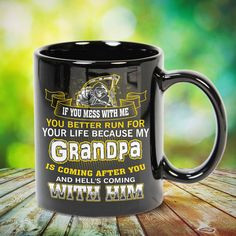 My Grandpa You Better Run For Your Life Great t-shirts, mugs, bags, hoodie, sweatshirt, sleeve tee gift for grandpa, granddad, grandfather from grandson, granddaughter, or any girls, boys, grandchildren, grandkids, friends, men, women on birthday, mother's day, father's day, grandparents day, Christmas or any anniversaries, holidays, occasions. Uncle Quotes, Grandpa Quotes, Father Daughter Quotes, Father Quotes, Quotes Quotes, Cousin Quotes, Family Quotes, Little Sister Quotes, Sister Poems
