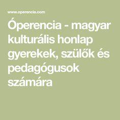 Óperencia - magyar kulturális honlap gyerekek, szülők és pedagógusok számára