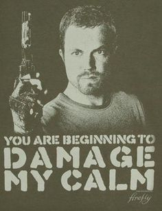 You are beginning to Damage My Calm...
